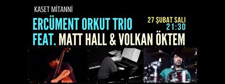 Ercüment Orkut Trio feat. Matt Hall & Volkan Öktem