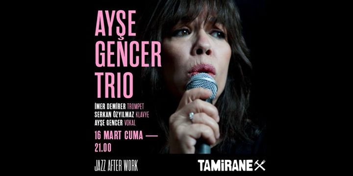 Ayşe Gencer Trio / Jazz After Work