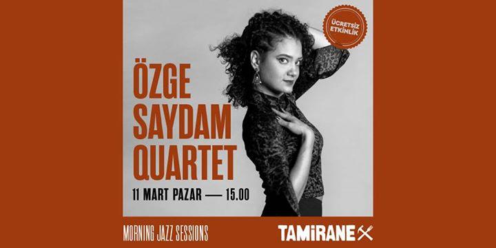 Özge Saydam Quartet / Morning Jazz Sessions