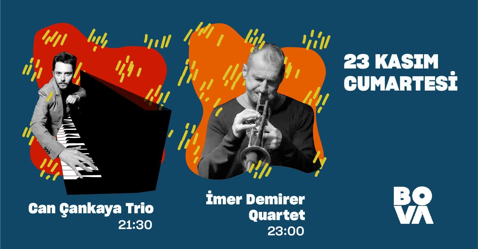 Can Çankaya Trio 21:30 & İmer Demirer Quartet 23:00