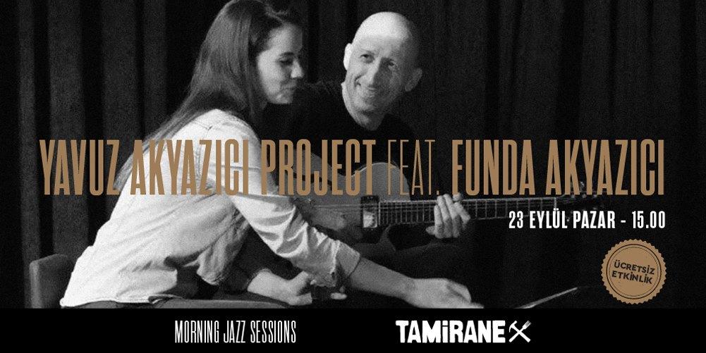 Yavuz Akyazıcı Project / Morning Jazz Sessions