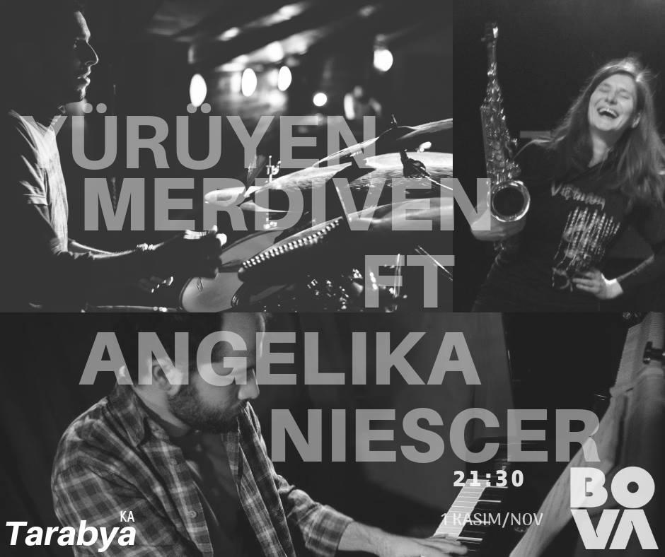 Yürüyen Merdiven ft Angelika Niescier