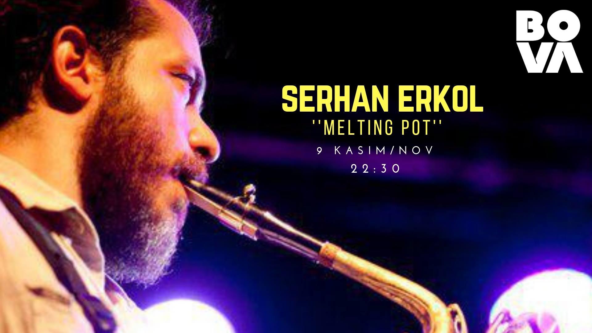 Serhan Erkol Melting Pot