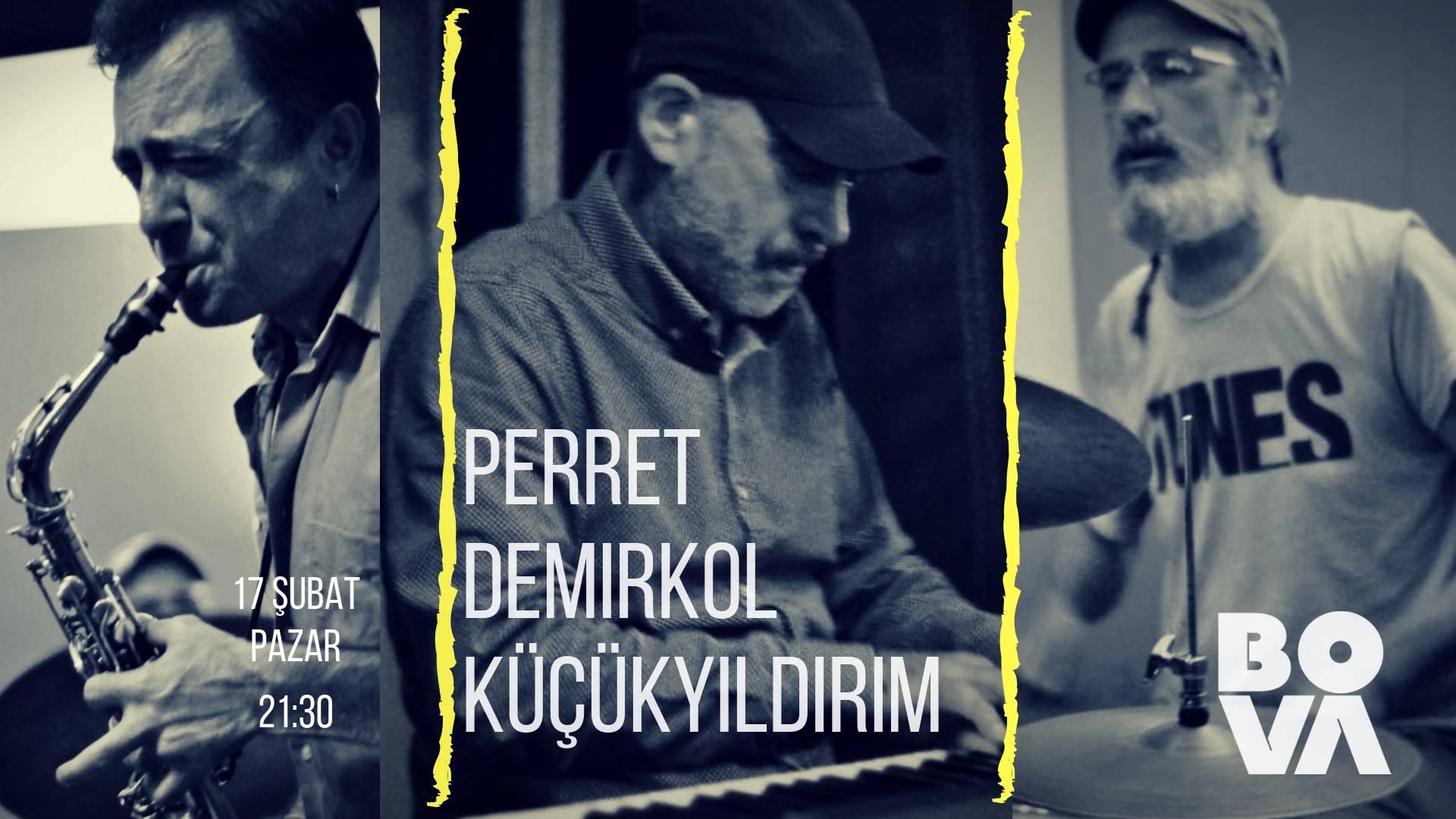 Perret, Demirkol, Küçükyıldrım