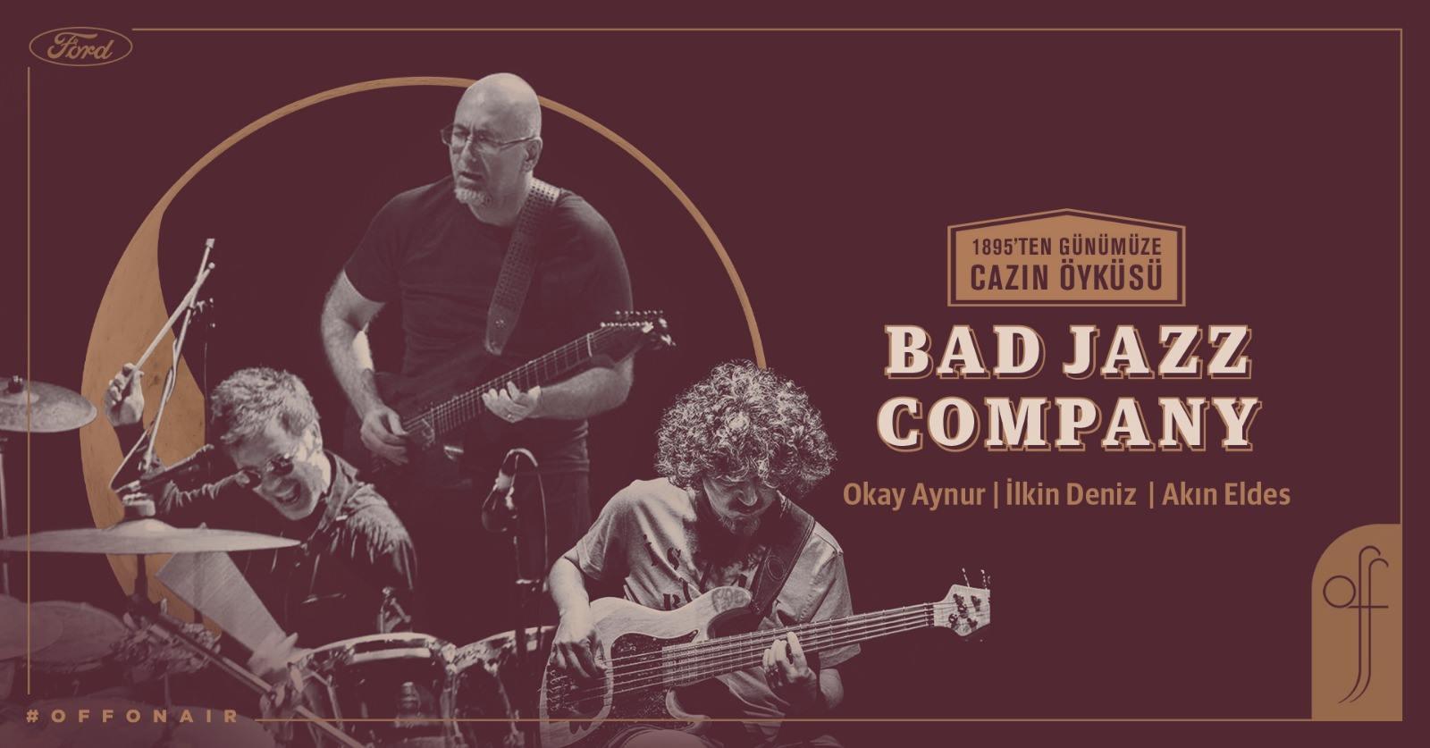 Bad Jazz Company - İlkin Deniz, Akın Eldes, Okay Aynur