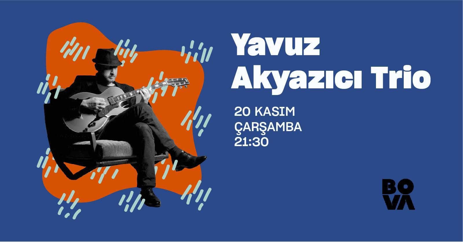 Yavuz Akyazıcı Trio @BoVa